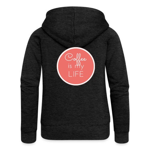 Coffee is my life - Chaqueta con capucha premium mujer
