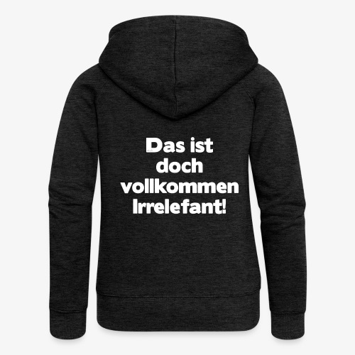 Der Irrelefant - Frauen Premium Kapuzenjacke