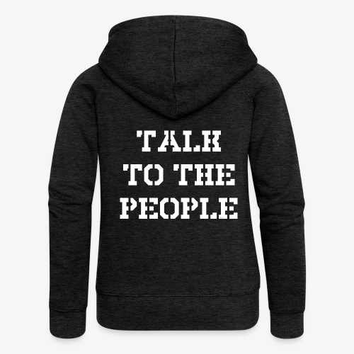 Talk to the people - weiß - Frauen Premium Kapuzenjacke
