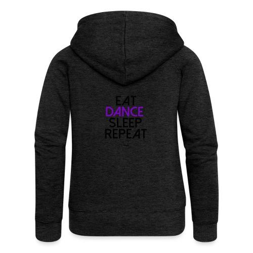 Eat dance sleep repeat - Veste à capuche Premium Femme