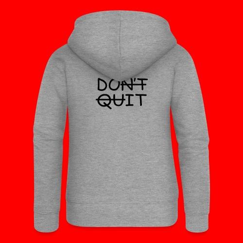 Don't Quit, Do It - Dame Premium hættejakke