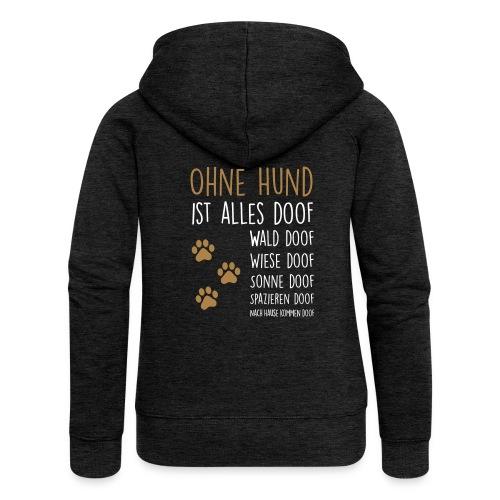 Vorschau: Ohne Hund ist alles doof - Frauen Premium Kapuzenjacke