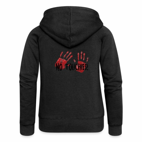 No Touchies 2 Bloody Hands Behind Black Text - Women's Premium Hooded Jacket
