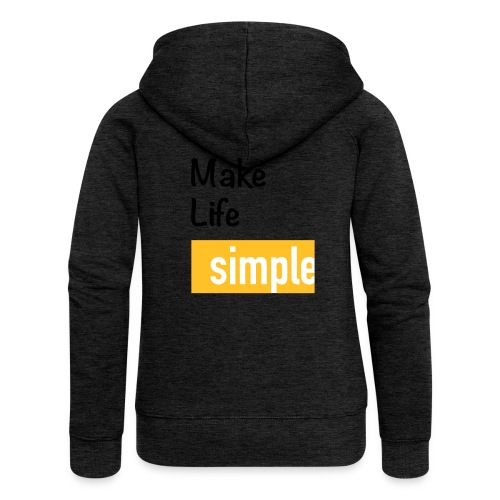 Make Life Simple - Veste à capuche Premium Femme