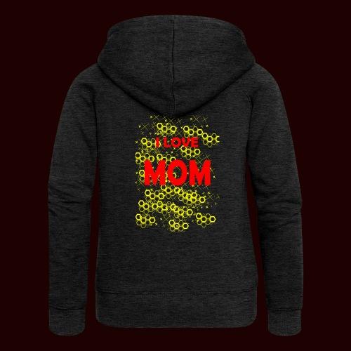 I LOVE MOM - Veste à capuche Premium Femme