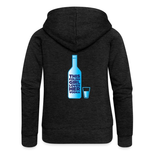 Girl loves Vodka - Frauen Premium Kapuzenjacke
