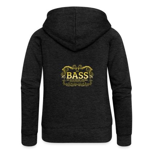 Ein Bass ist auch keine Lösung, es sollten schon.. - Frauen Premium Kapuzenjacke