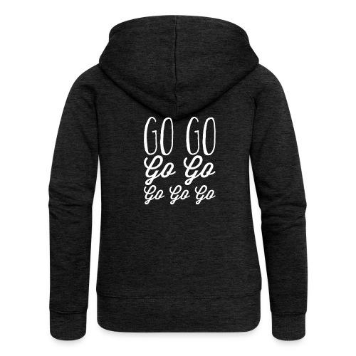 Go Go Go Go Go Go Go - Women's Premium Hooded Jacket