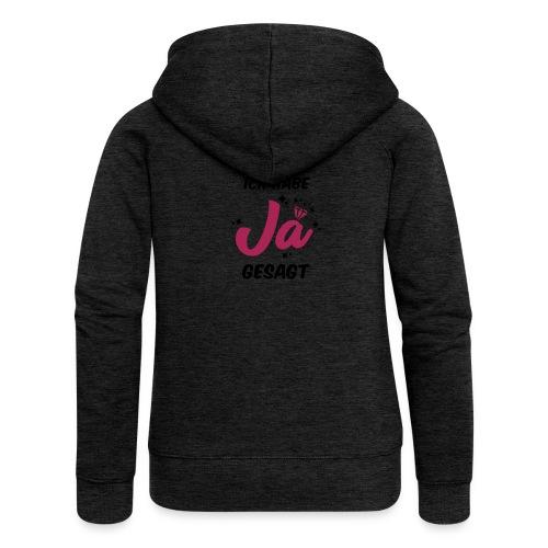 Ich habe JA gesagt - JGA T-Shirt - JGA Shirt - Frauen Premium Kapuzenjacke