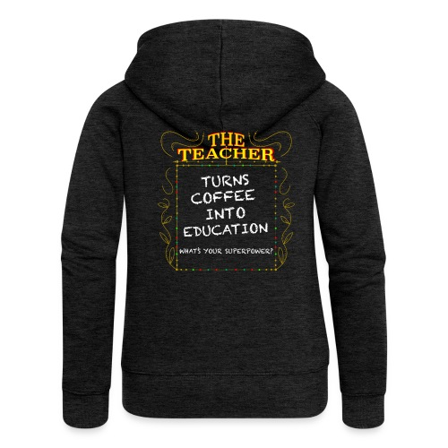 The Teacher - Women's Premium Hooded Jacket
