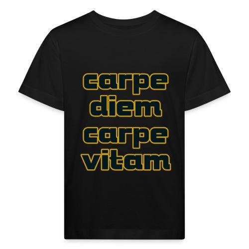 carpe diem carepe vitam - Kinder Bio-T-Shirt