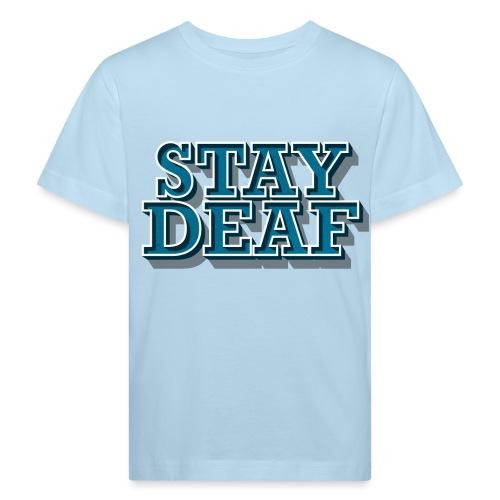 Bleib Taub - Kinder Bio-T-Shirt