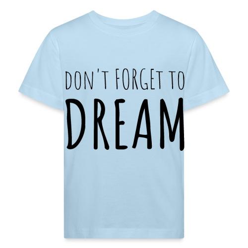 N'oubliez pas de rêver - T-shirt bio Enfant