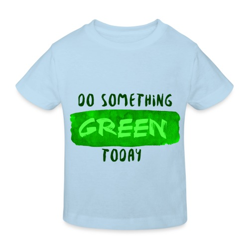 So Something Green Today - T-shirt bio Enfant