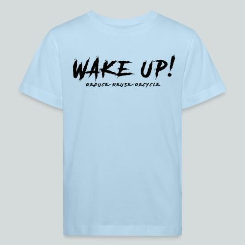 Réveille-toi ! Réduis,réutilise,recycle - N - T-shirt bio Enfant