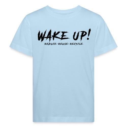 Réveille-toi ! Réduis,réutilise,recycle - N - Kids' Organic T-Shirt