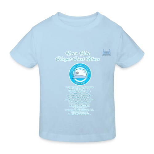 Let's Not Forget Past Blues - Kids' Organic T-Shirt
