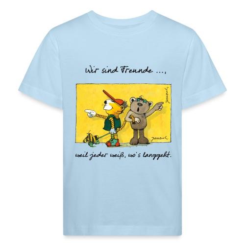 Janoschs 'Wir sind Freunde, weil jeder weiß ...' - Kinder Bio-T-Shirt