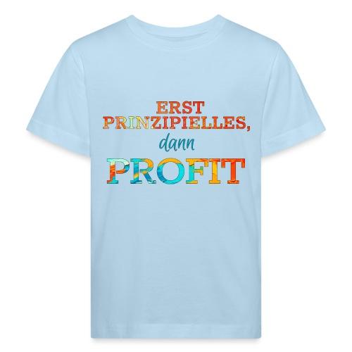 Erst Prinzipielles, dann Profit - Kids' Organic T-Shirt
