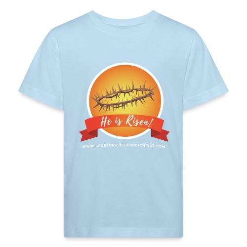He is Risen ! (Il est ressuscité) - T-shirt bio Enfant