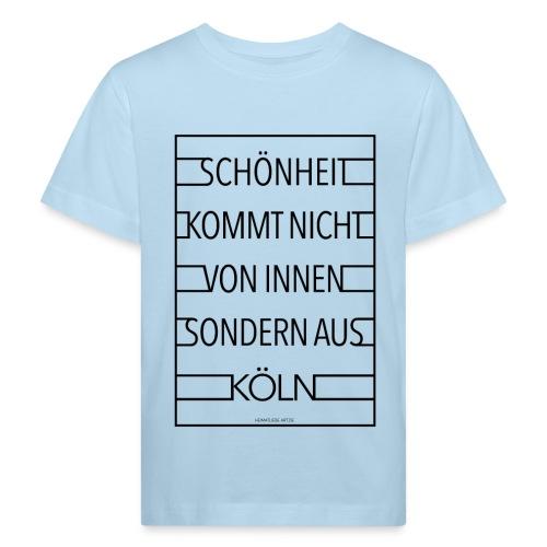 Schönheit kommt nicht von innen sondern aus Köln - Kinder Bio-T-Shirt