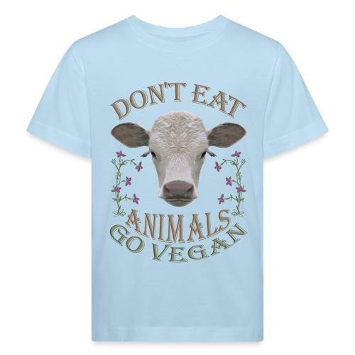 DON'T EAT ANIMALS - Kinder Bio-T-Shirt