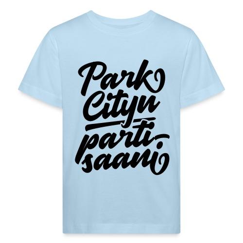 Puistola - Park Cityn partisaani - Lasten luonnonmukainen t-paita
