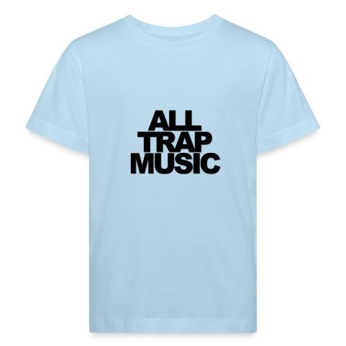 All Trap Music - T-shirt bio Enfant