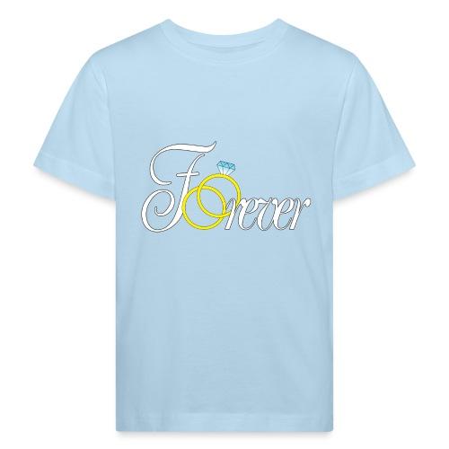 Forever Ringe. Für Immer - Kinder Bio-T-Shirt