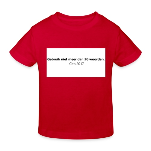 Gebruik niet meer dan 20 woorden - Kinderen Bio-T-shirt