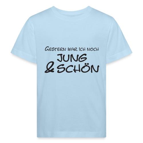 Gestern war ich noch jung und schön - Kinder Bio-T-Shirt