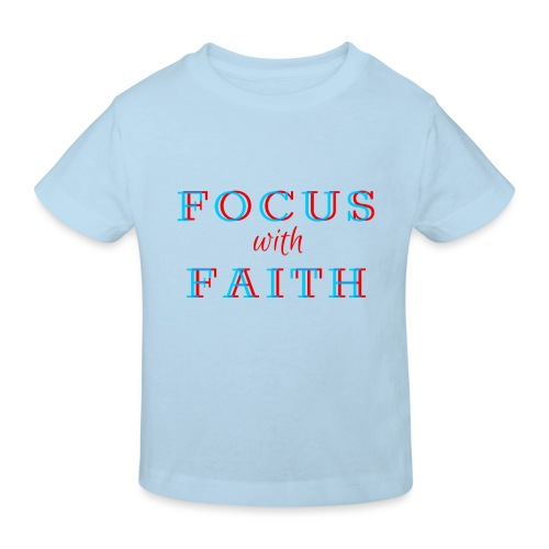 Focus with Faith - Kids' Organic T-Shirt