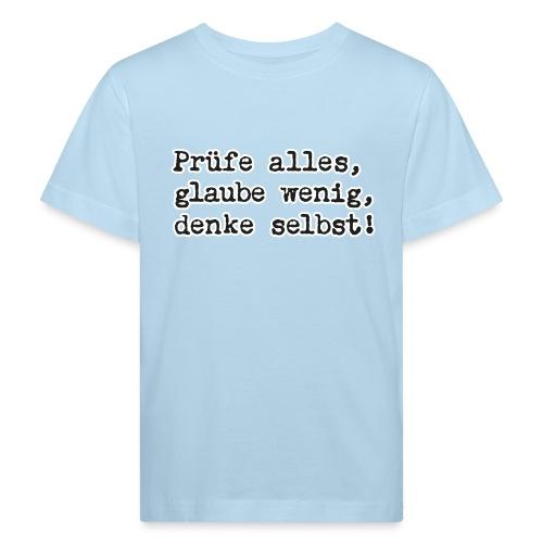Prüfe alles, glaube wenig, denke … (bunte Shirts) - Kinder Bio-T-Shirt