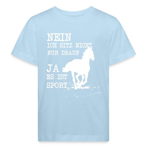 Reiten ist Sport - Kinder Bio-T-Shirt
