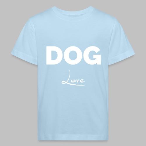 DOG LOVE - Geschenkidee für Hundebesitzer - Kinder Bio-T-Shirt