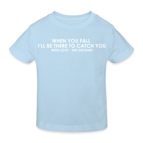 I'll be there - the ground - Kinder Bio-T-Shirt