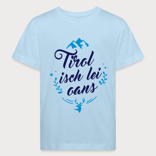 Tirol isch lei oans • Nature Edition - Kinder Bio-T-Shirt