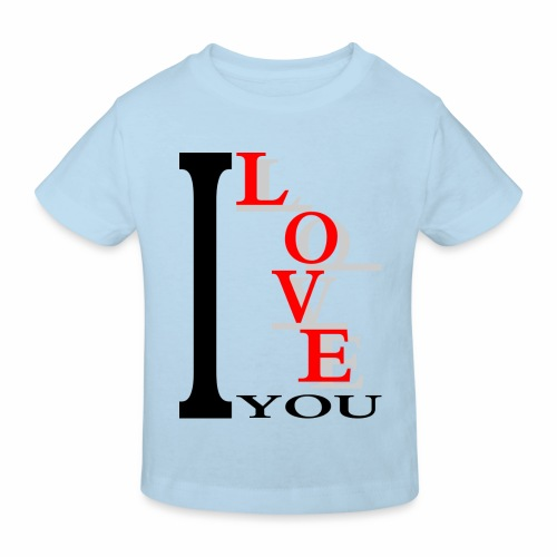 I love you - Kids' Organic T-Shirt