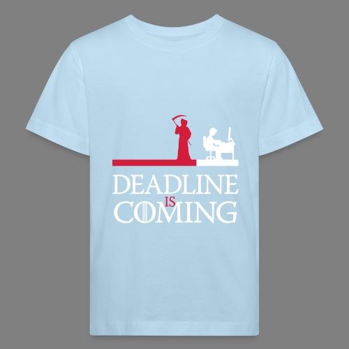 deadline is coming - Kinder Bio-T-Shirt