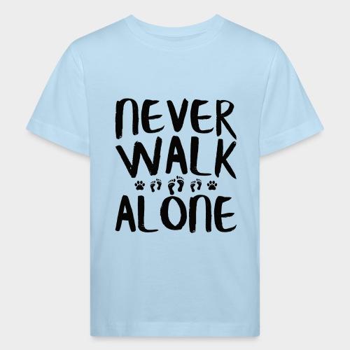 NEVER WALK ALONE | Hunde Sprüche Fußabdruck Pfote - Kinder Bio-T-Shirt