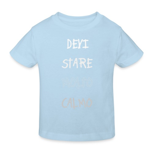 Devi stare molto calmo - Ekologiczna koszulka dziecięca