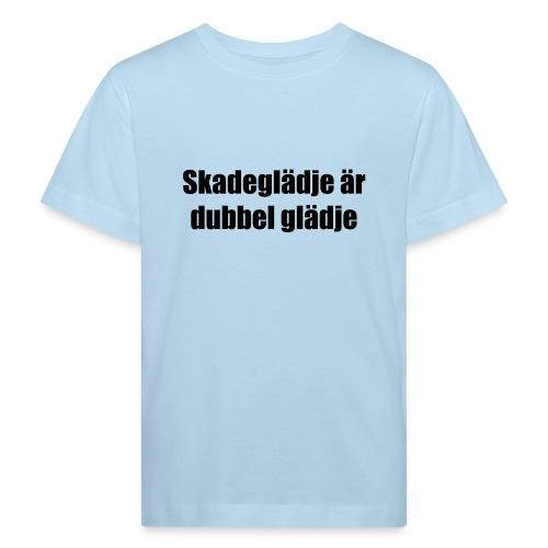 skadeglädje - Kids' Organic T-Shirt