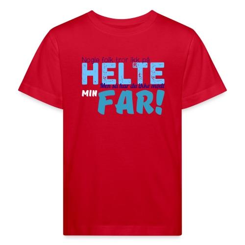 Nogle Folk Tror Ikke På H - Organic børne shirt