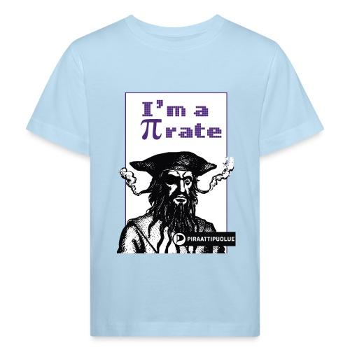 I am a pirate - Lasten luonnonmukainen t-paita