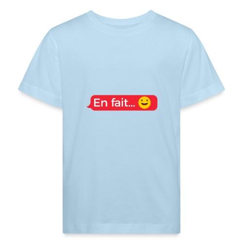 En fait - T-shirt bio Enfant
