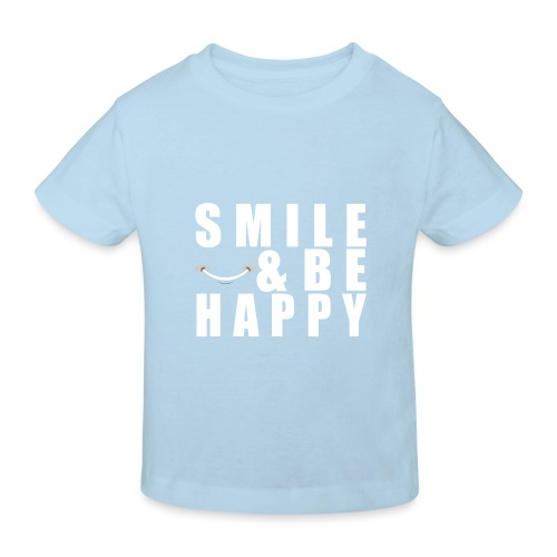 SMILE AND BE HAPPY - Kids' Organic T-Shirt