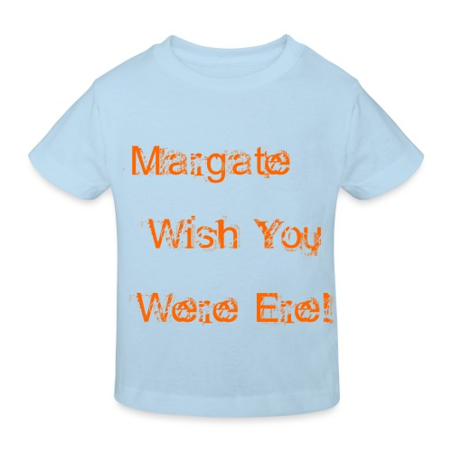 Margate wish you were ere! - Kids' Organic T-Shirt