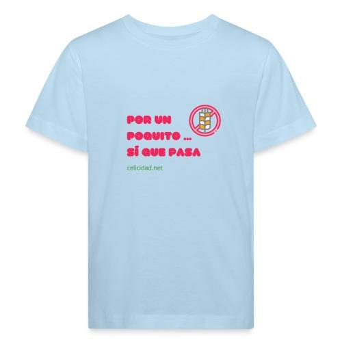 Por un poquito ... sí que pasa - Camiseta ecológica niño