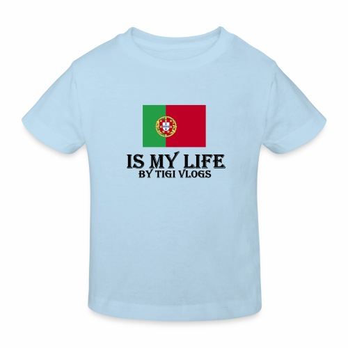 Portugal Is My Life!!!! By TIGIVLOGS!!! - Ekologisk T-shirt barn