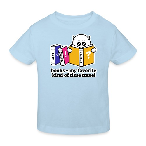 books – my favorite kind of time travel - Kinder Bio-T-Shirt